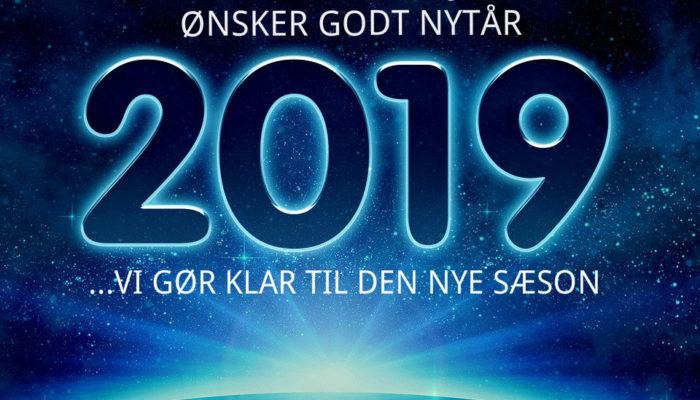 VI GØR KLAR TIL DEN NYE SÆSON I 2019!